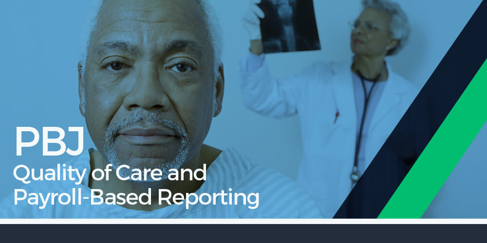 Quality of Care and Payroll Based Journal Reporting