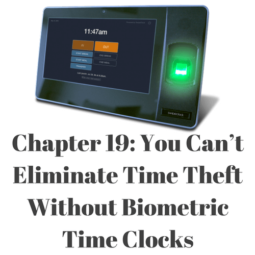 You can't eliminate time theft without biometric time clocks