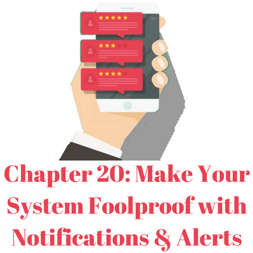 Make your system foolproof with notifications and alerts