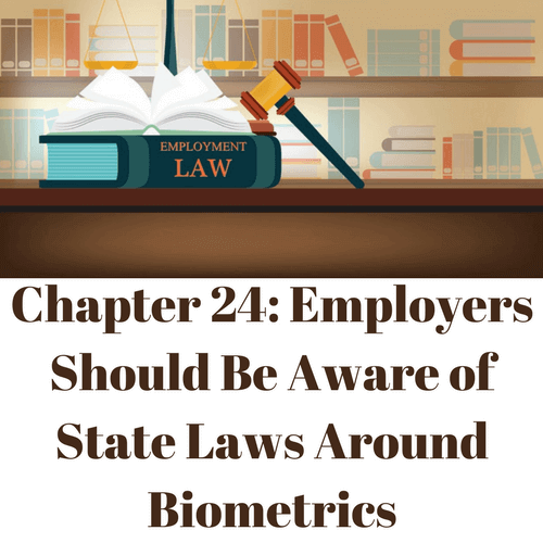 Employers should be aware of state laws around biometrics