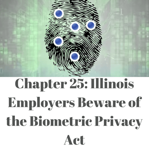 Illinois Employers Beware of the Biometric Privacy Act