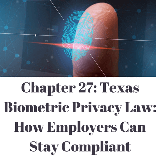 Texas Biometric Privacy Laws How Employers Can Stay Compliant