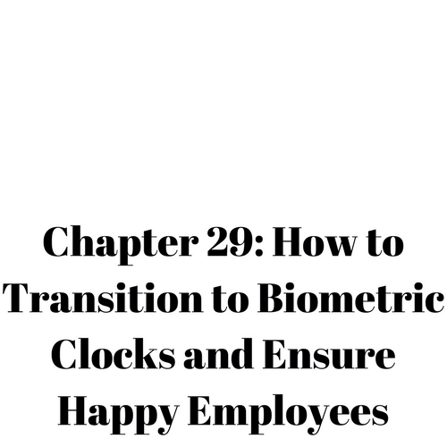 How to transition to biometric clocks and ensure happy employees