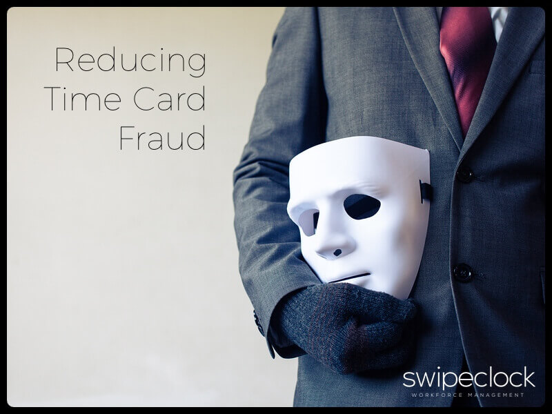 Lower Your Labor Expenses By Reducing Time Card Fraud