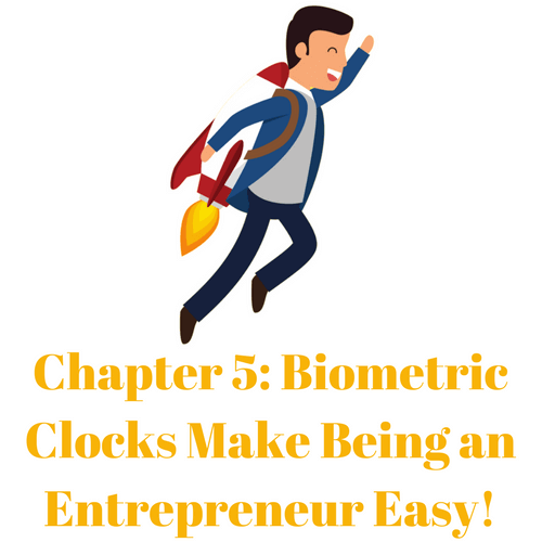 Biometric Clocks Make Being an Entrepreneur Easy