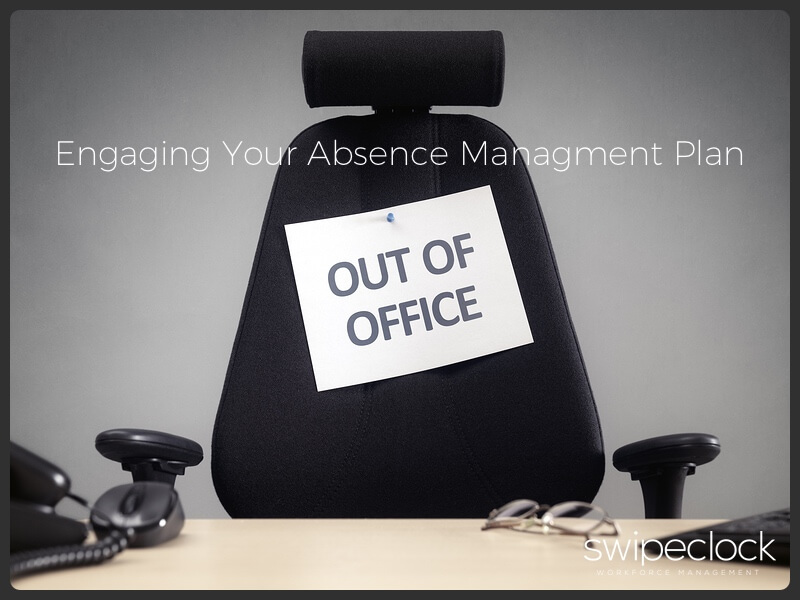 How Absence Management Can Help You Build a More Engaged Workforce in 2018