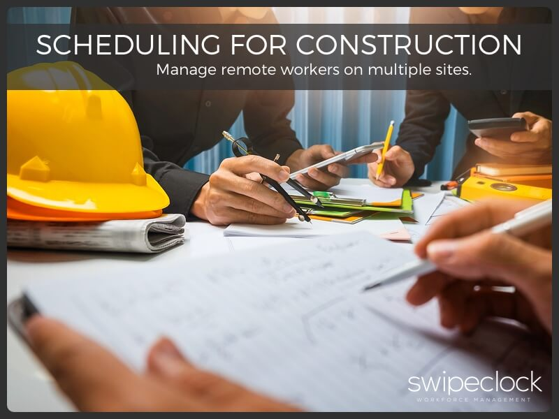 construction site employee scheduling