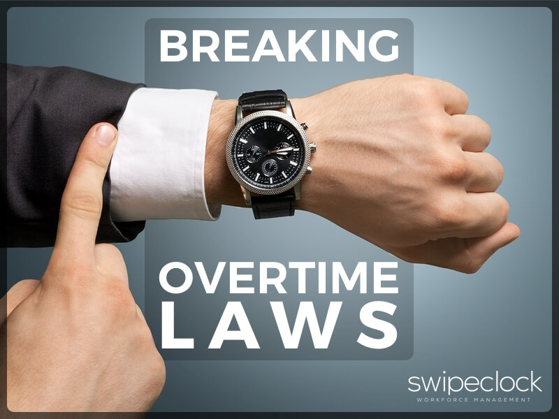 Avoid 2018 FLSA Fines: Critical Checklist For Small Business Overtime Laws