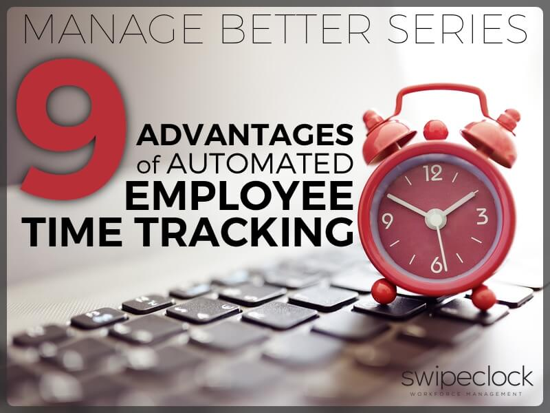 9 Advantages of Automated Employee Time Tracking