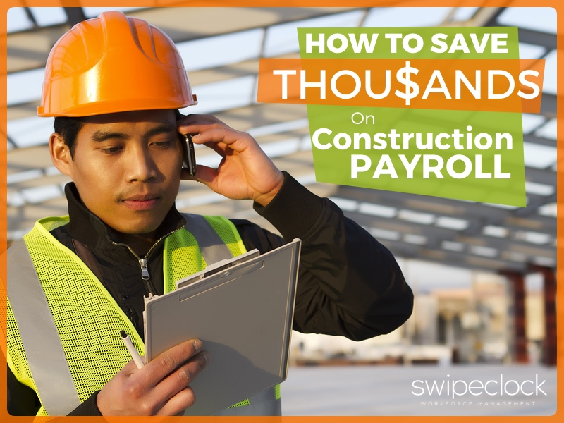 how to save thousands on construction payroll