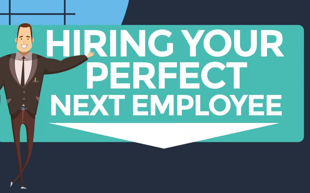 Hiring Your Perfect Next Employee: Everything You Ever Wanted to Know (and More!)
