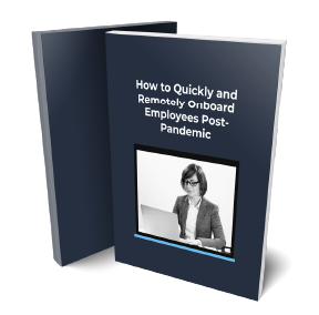 How to Quickly and Remotely Onboard Employees Post-Pandemic