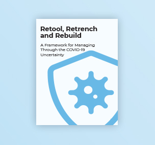 Retool Retrench and Rebuild: A Framework For Navigating Uncertain Times