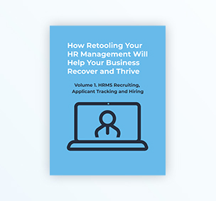 How Retooling Your HR Management Will Help Your Business Recover and Thrive Volume 1
